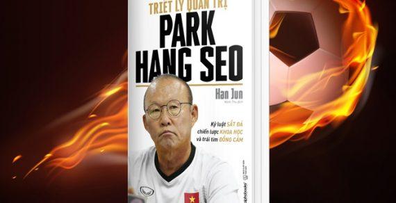 Giới thiệu sách Triết Lý Quản Trị Park Hang Seo