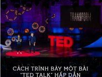 """Cách trình bày một bài """"Ted Talk"""" hấp dẫn"""