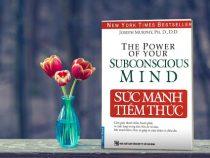 Review sách: Sức mạnh tiềm thức – Joseph Murphy, Ph.D., D.D