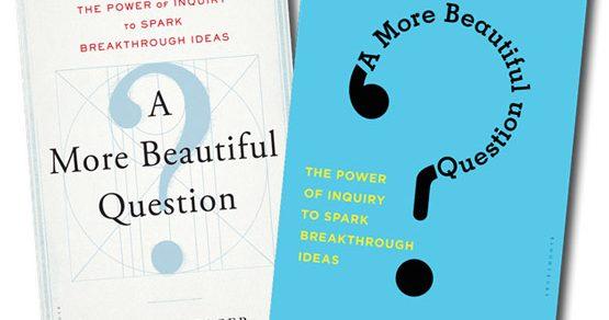 Review sách Sức mạnh của đặt câu hỏi – Warren Berger
